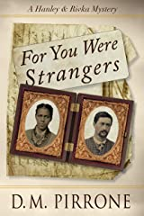 For You Were Strangers (The Hanley & Rivka Mysteries Book 2) Kindle Edition