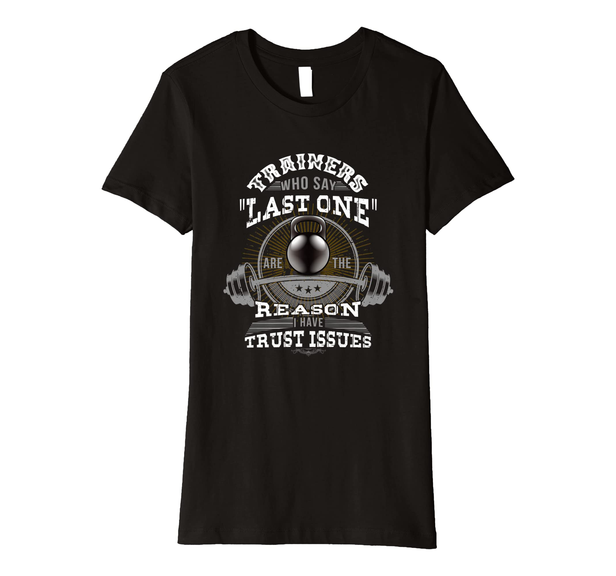 'TRAINERS WHO SAY LAST ONE' Workout T shirt for Men & Women-Awarplus