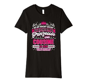 Lustiges Cousine T Shirt Prinzessin Spruch Cooles Geschenk Amazon
