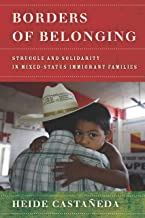 Borders of Belonging: Struggle and Solidarity in Mixed-Status Immigrant Families