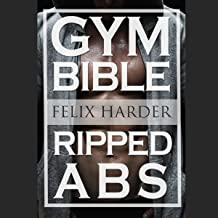 Abs Bible: 37 Six-Pack Secrets for Weight Loss and Ripped Abs: Bodybuilding Series, Book 3