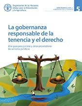 La gobernanza responsable de la tenencia y el derecho: Una guía para juristas y otros proveedores de servicios jurídicos (Spanish Edition)