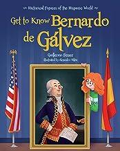 Get to Know Bernardo de Galvez (English Edition) (Historical Figures of the Hispanic World)