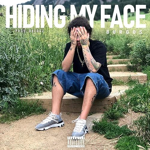 Amazon.com: Hiding My Face [Explicit]: Burgos: MP3 Downloads