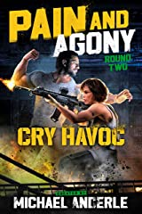 Cry Havoc (Pain and Agony Book 2) Kindle Edition