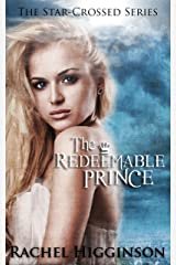The Redeemable Prince (Star-Crossed series Book 7) Kindle Edition