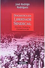 Dogmática De Liberdade Sindical. Direito, Política, Globalização Capa comum