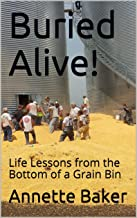 Buried Alive!: Life Lessons from the Bottom of a Grain Bin