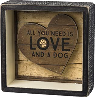 Primitives by Kathy All You Need is Love and a Dog 5 x 5 Decorative Box Sign