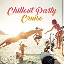 Chillout Party Cruise: Selection of Top 2019 Party Chill Out EDM Music, Perfect Vibes for Ibiza Exclusive Private Yacht Party, Ibiza Sunset Dance Beats, Partying Till the Sunrise, Holiday Best Playlist
