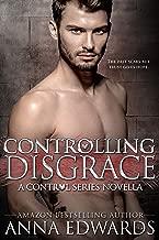 Controlling Disgrace: A Novella (The Control Series Book 6)