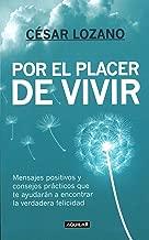 Por el placer de vivir (Spanish Edition) / The Joy of Living