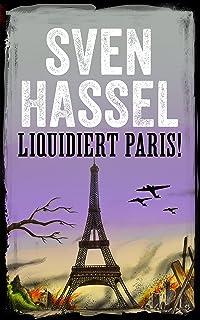 LIQUIDIERT PARIS!: Erstmal auf Deutsch (Sven Hassel - Serie Zweiter Weltkrieg) (German Edition)