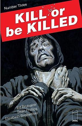 Kill Or Be Killed #3 (English Edition)