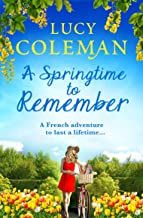 A Springtime To Remember: The perfect feel-good love story for 2020 (English Edition)