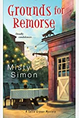 Grounds for Remorse (A Tallie Graver Mystery Book 2) Kindle Edition