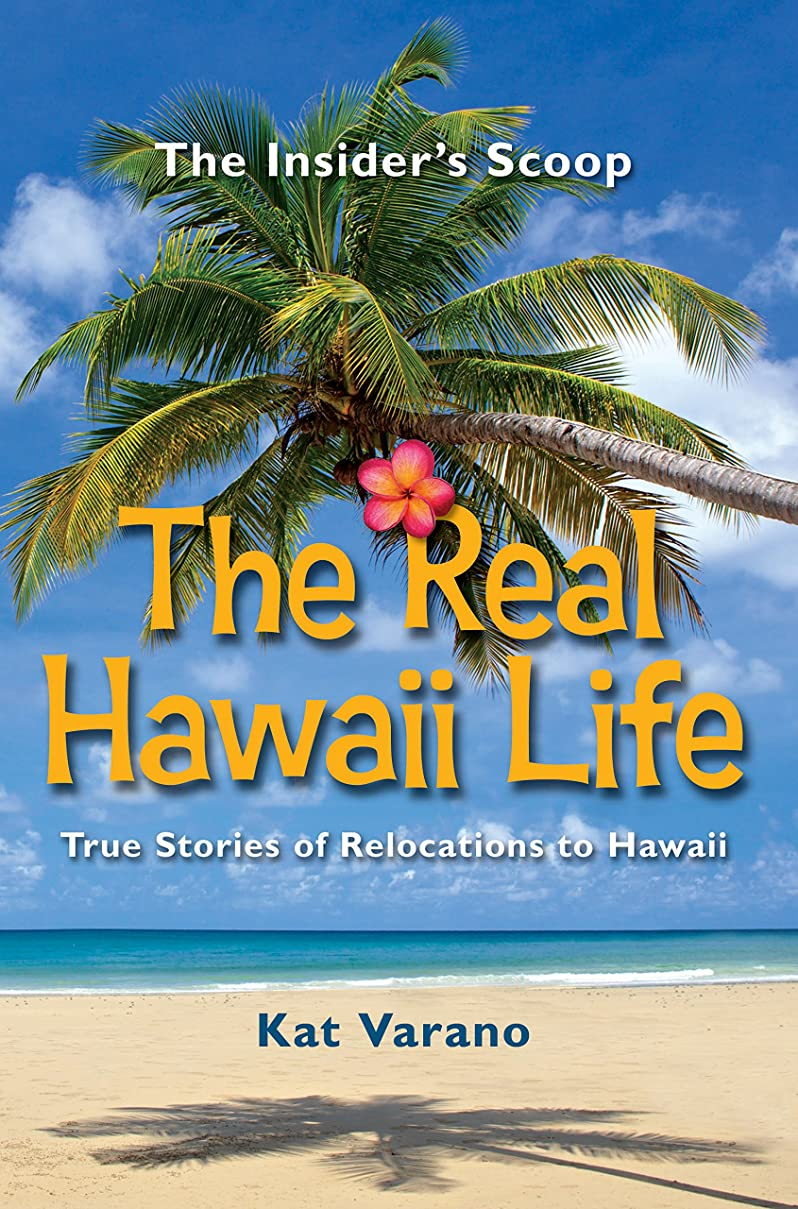 ボタン金額古くなったThe Real Hawaii Life: True Stories of Relocations to Hawaii (English Edition)