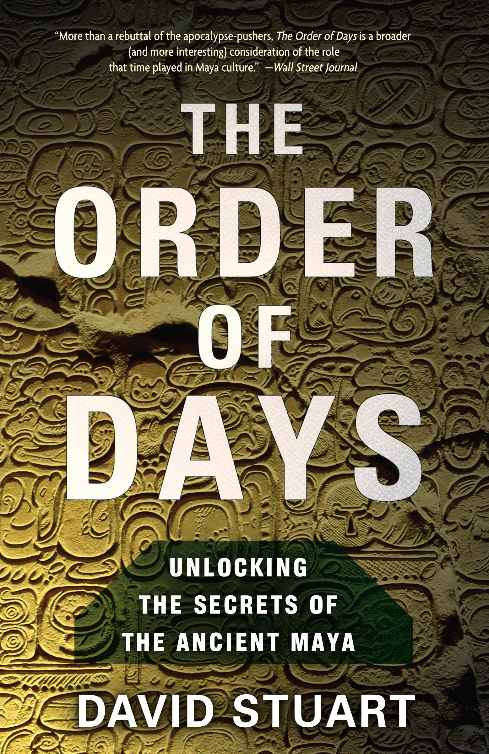 Image OfThe Order Of Days: Unlocking The Secrets Of The Ancient Maya: The Maya World And The Truth About 2012