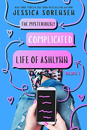 The Mysteriously Complicated Life of Ashlynn: Volume 1 (The Heartbreaker Society Series)