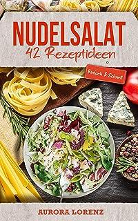 Nudelsalat: 42 einfache Rezeptideen für deine Familienfeier