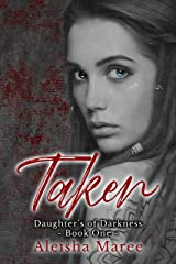 Taken (Daughters Of Darkness Series Book 1) Kindle Edition