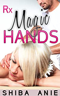 Rx Magic Hands: An Erotic Eye-Rolling Experience in Sensual Massage