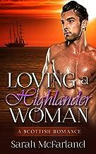 Loving a Highlander Woman: Historical Regency Romance (Sarah McFarland Scottish Romance Book 2)