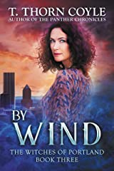 By Wind (The Witches of Portland Book 3) Kindle Edition