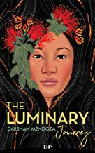 The Luminary Journey: Lessons from a Volcano in Creating a Healing Center and Becoming the Leader You Were Born to Be