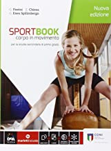 Scaricare Libri Sportbook. Corpo in movimento. Per le Scuole superiori. Con e-book. Con espansione online PDF