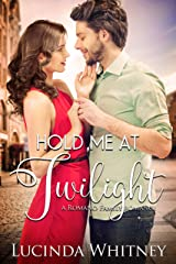 Hold Me At Twilight: a Vacation Fling Romance (Romano Family Book 1) Kindle Edition