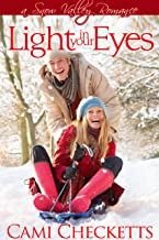 Light in Your Eyes (Cami's Snow Valley Romance Book 4)
