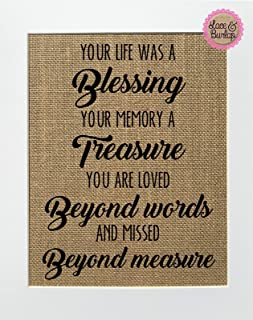 8x10 UNFRAMED Your Life Was A Blessing, Your Memory A Treasure, You Are Loved Beyond Words, Missed Beyond Measure/Burlap Print Sign/Rustic Country Shabby Chic Vintage Memorial Loved One