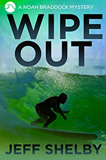 Wipe Out (Noah Braddock Mysteries Book 7)