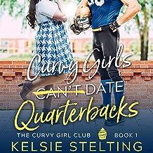 Curvy Girls Can't Date Quarterbacks: The Curvy Girl Club, Book 1