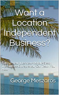 Want a Location Independent Business?: Entrepreneur Interview - Natalie Sisson The Suitcase Entrepreneur Can Teach You How