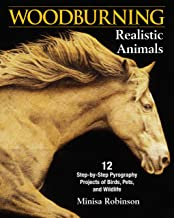Woodburning Realistic Animals: 12 Step-by-Step Pyrography Projects of Birds, Pets, and Wildlife (Fox Chapel Publishing) Tu...
