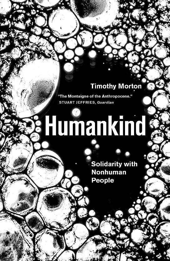 受賞リル成功Humankind: Solidarity with Non-Human People (English Edition)