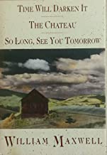 Time Will Darken It / The Chateau / So Long, See You Tomorrow