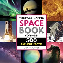 The Fascinating Space Book for Kids: 500 Far-Out Facts! (Fascinating Facts)