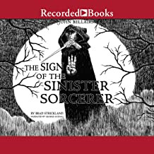 The Sign of the Sinister Sorcerer: A John Bellairs Mystery