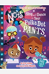 The Nuts: Sing and Dance in Your Polka-Dot Pants Kindle Edition