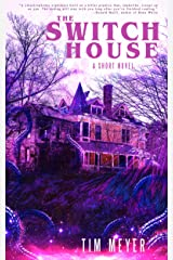 The Switch House: A Short Novel Kindle Edition