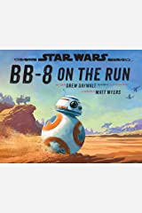 Star Wars: BB-8 On The Run Kindle Edition