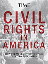 TIME Called To Be Free: How the Civil Rights Movement Created a New Nation