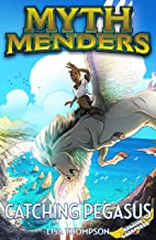 Catching Pegasus (Myth Menders Book 5)