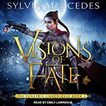 Visions of Fate: Venatrix Chronicles Series, Book 2