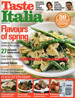 TASTE ITALIA UK March 2011 Magazine EXCLUSIVE INTERVIEW WITH GIORGIO LOCATELLI 59 Authentic Italian Recipes TASTY STUFFED PIZZA WITH CHARD AND DILL