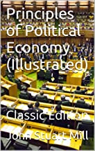 Principles of Political Economy (Illustrated): Classic Edition