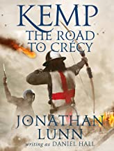 Kemp: The Road to Crécy (Arrows of Albion Book 1)